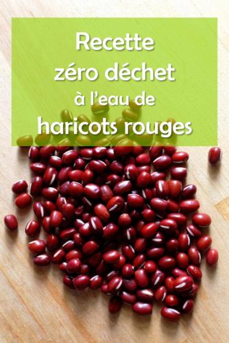 Recette à l'eau de cuisson des haricots rouges : astuce anti gaspillage