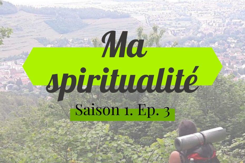 Couverture épisode 3 podcast Oser Vivre : ma spiritualité