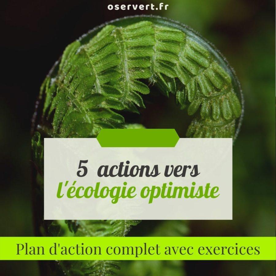 5 actions vers l'écologie optimiste