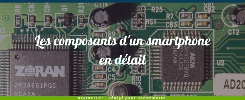 Les composants d'un smartphone